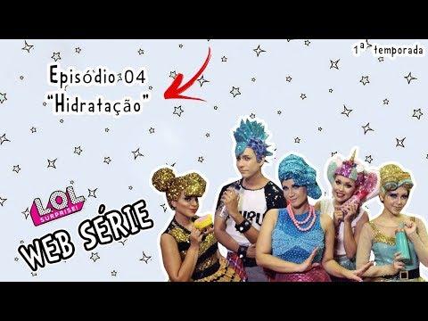 Novelinha Lol Surprise - HIDRATAÇÃO - CIA ERA UMA VEZ