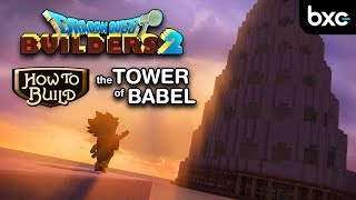 DQB2 - How to build the Tower of Babel