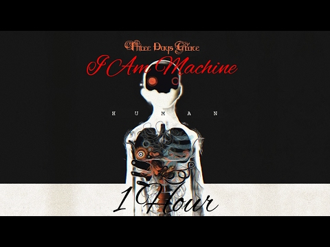 Three Days Grace: I Am Machine - 1Hour