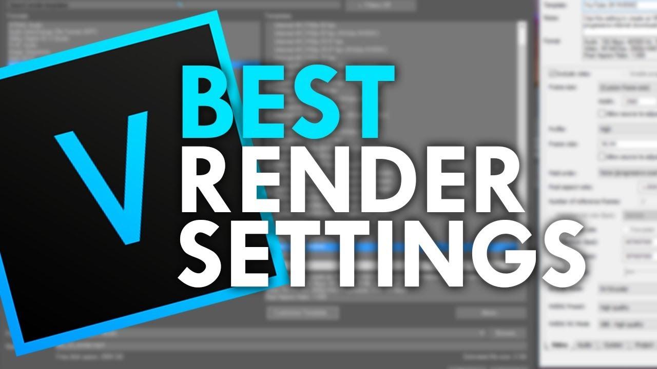 Best & Fastest Sony Vegas Pro 15 Render Settings for 60 FPS