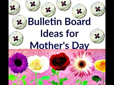 Bulletin Board Ideas For Mother's Day !