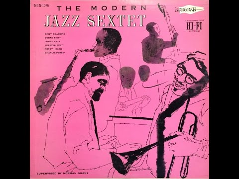 The Modern Jazz Sextet feat. Dizzy Gillespie (Full Album)