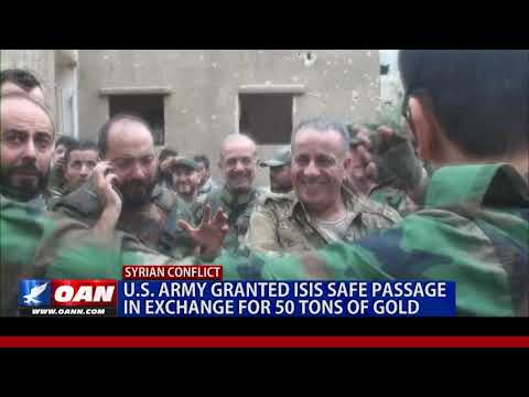 U.S. Army granted ISIS safe passage in exchange for 50 tons of gold