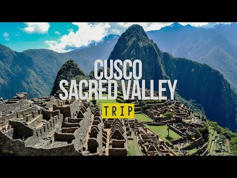 MY TRIP TO CUSCO & SACRED VALLEY - PERU | 2016