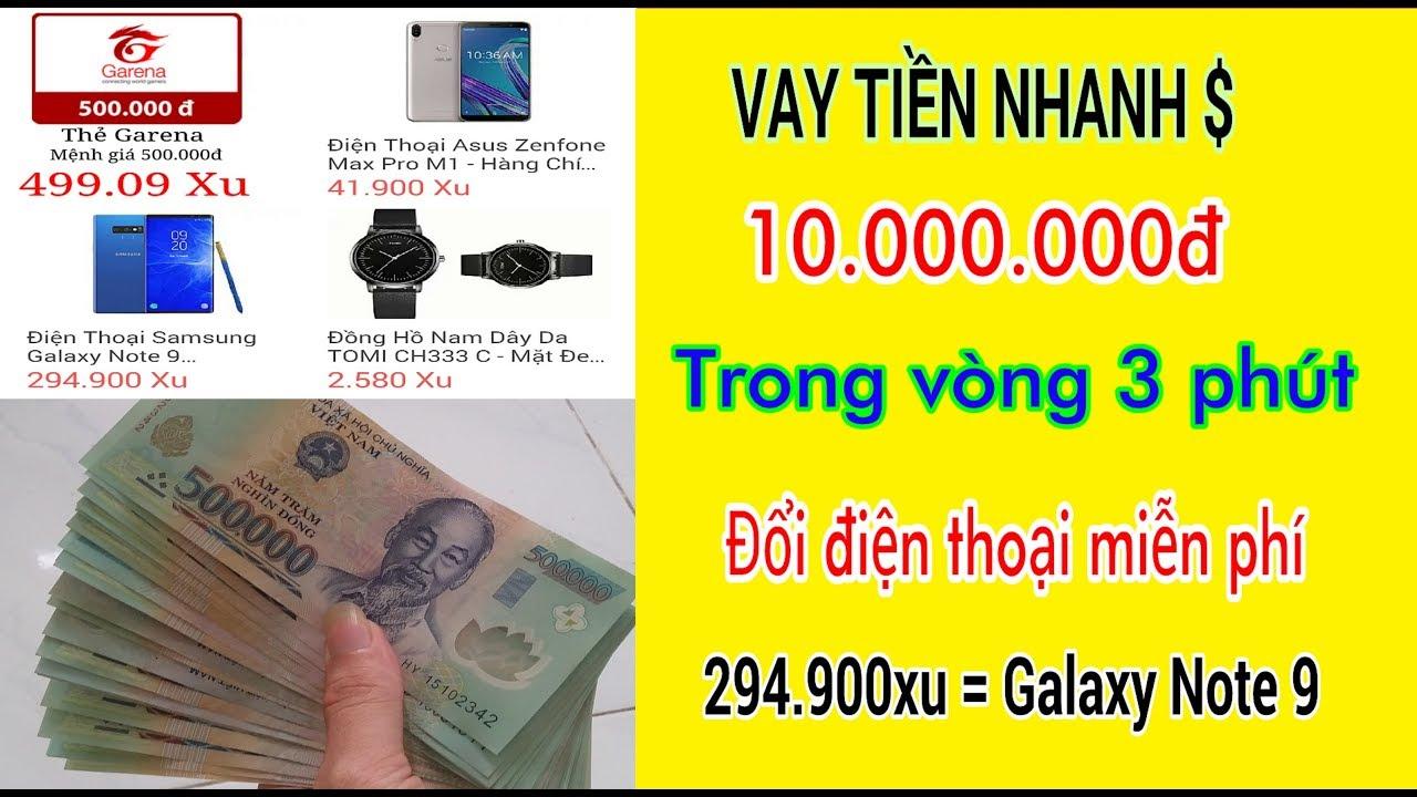 Vay tiền nhanh 10tr trong 3 phút với vn ngày nay và đổi 294.900xu ra Galaxy  Note 9
