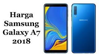 Harga Samsung Galaxy A7 2018 Dan Spesifikasi Lengkap !