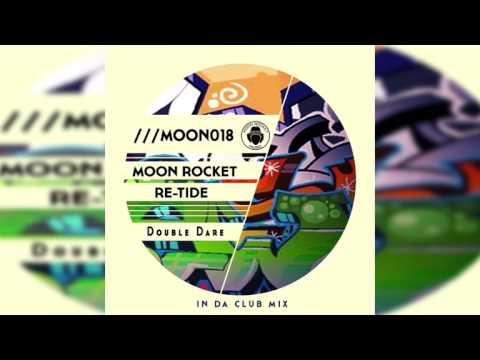 Moon Rocket & Re-Tide _ Double Dare (In Da Club Mix)