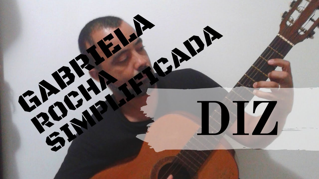 Video Aula de Violão GABRIELA ROCHA DIZ YOU SAY