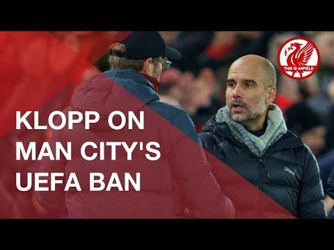 jurgen-klopp-on-man-city's-2-year-uefa-ban