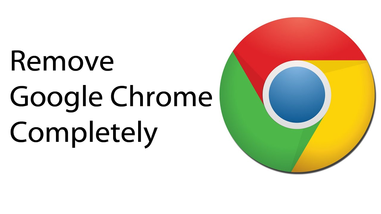Uninstall Google Chrome Completely (How to) - YouTube