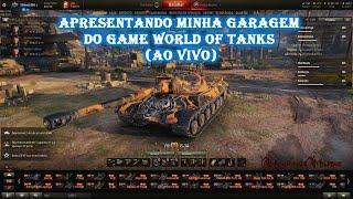Apresentando minha garagem do World of Tanks 1080p (Ao Vivo)