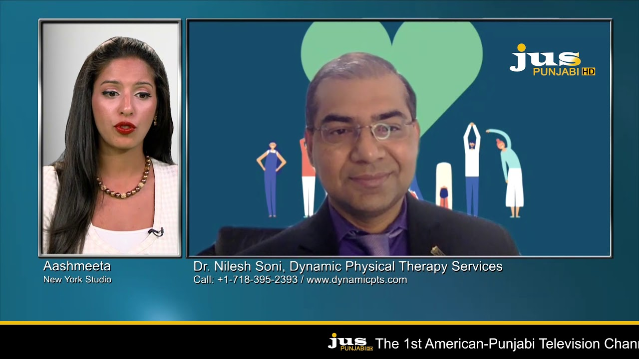 Health With Dr Nilesh Soni Of Dynamic Physical Therapy Services June 02 2020 Jus Punjabi Youtube