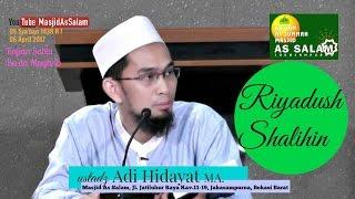 Riyadush Shalihin |Ust. Adi Hidayat Lc. MA.| Masjid As Salam,060517