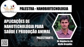 Aplicações de nanotecnologia para saúde e produção animal - Dr. Humberto Brandão