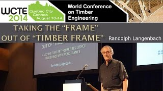 Wcte 2014 Keynote: Taking The Frame Out Of Timber Frame