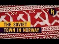 Why Theres a Completely Russian Town in Norway