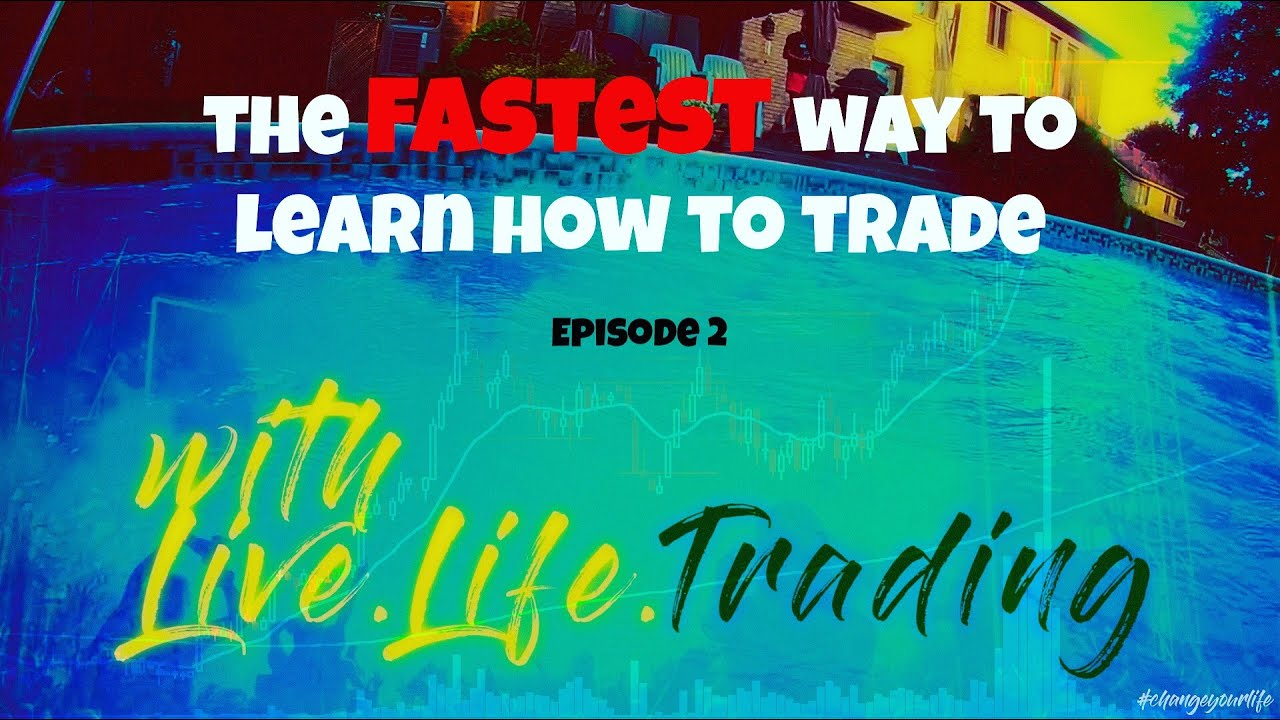 The FASTEST Way To Learn How To Trade Episode 2 - Live.Life.Trading Academy