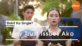 Bakit Ka Single? S3 - May Trust Issues Ako Video