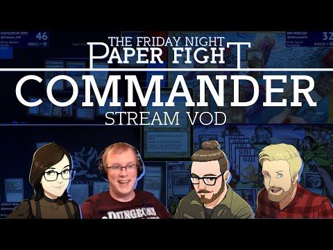 Commander || Friday Night Paper Fight
