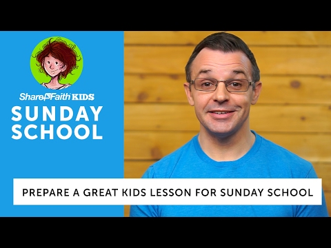 HOW TO Prepare a Great Kids Lesson for Sunday School | Sharefaithkids.com
