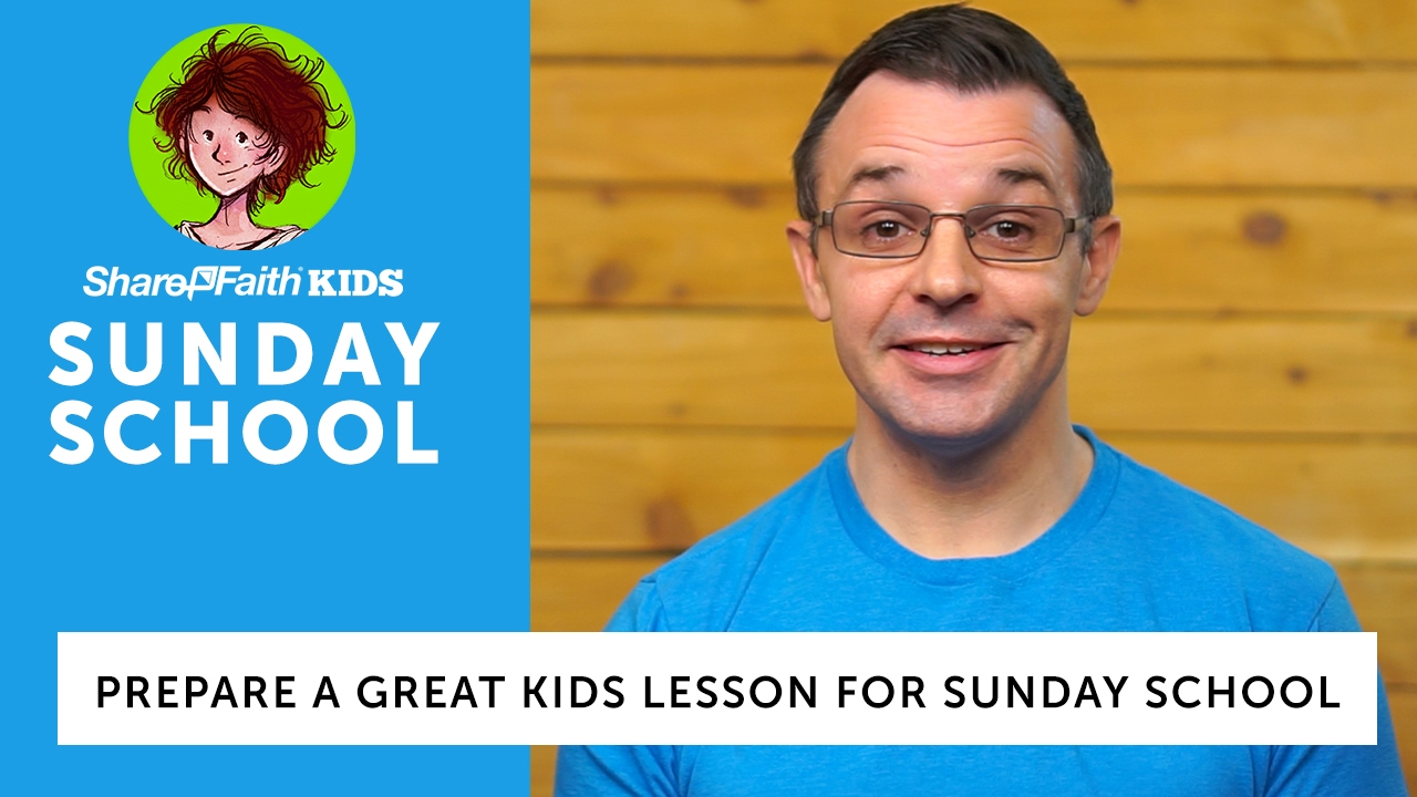 HOW TO Prepare a Great Kids Lesson for Sunday School | Sharefaithkids com