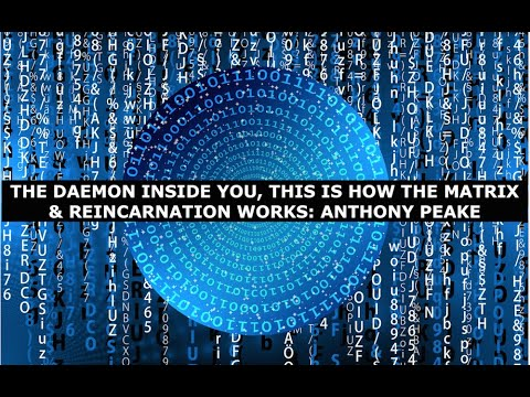 Anthony Peake, Leaving The Matrix & Accessing Your Daemon to Experience Infinity, Pleroma, Latest