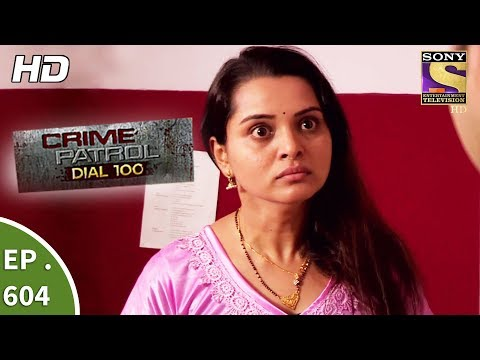 Crime Patrol Dial 100 - क्राइम पेट्रोल - Torture Part 1 - Ep 604 - 14th September, 2017