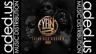 Migos Hate It Or Love It - Migos and Murda Beatsz - YRN2 2016