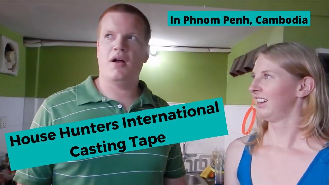 Jen And Stevo S House Hunters International Casting Tape Phnom Penh