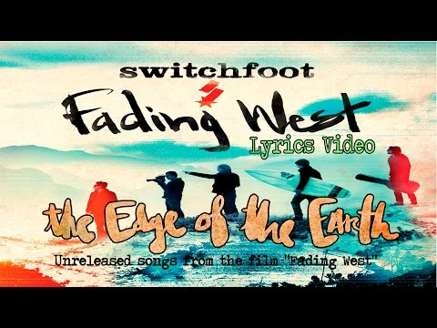 Switchfoot - Fading West [Lyrics Video]