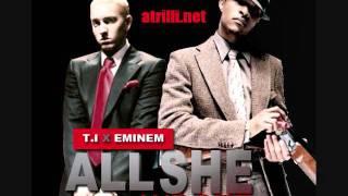 t.i ft.eminem-all she wrote+lyrics+download link