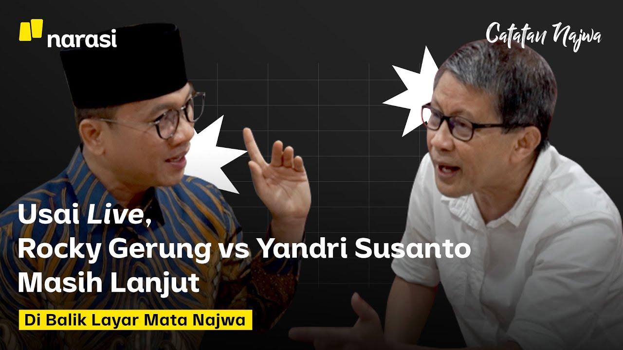 Usai Live, Rocky Gerung vs Yandri Susanto Masih Lanjut: Di Balik Layar Mata Najwa | Catatan Najwa