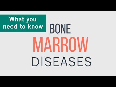 Bone Marrow Diseases - What You Need To Know