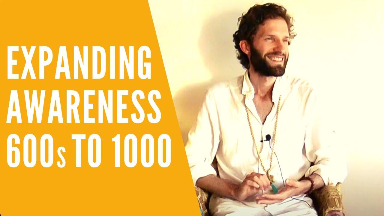 Expanding Awareness 600s to 1000 Satsang and Presence Meditation