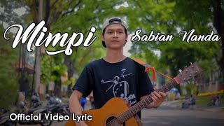 Gambar cover Mimpi - Sabian Nanda (Official Video Lyric)