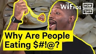 Why Are People Eating Poop? | What The FAQs | NowThis