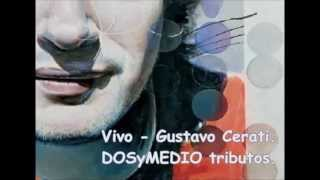 Vivo -  Gustavo Cerati. cover por DOSyMEDIO tributos.  mp3-2015