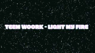 EURODANCE: Teem Woork - Light My Fire