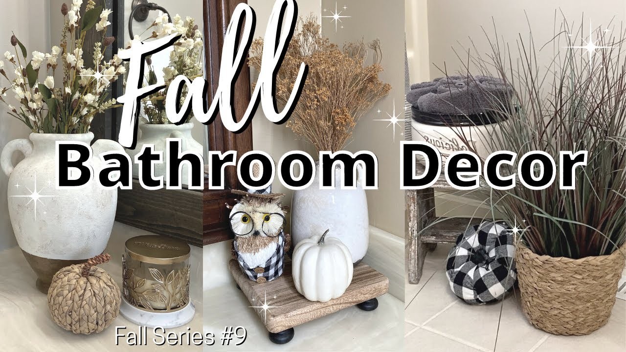 FALL BATHROOM DECOR IDEAS   Decorate with me, Fall Series #9