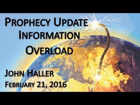 """2016 02 21 John Haller's Prophecy Update """"Information Overload"""""""