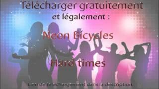 Télécharger gratuitement et légalement Neon Bicycles - Hard times