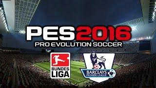 PES 2016 - Bundesliga - Barclays Premier League Patch [PC] [Gameplay] [HD+]