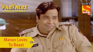 Your Favorite Character | Manav Loves To Boast | Partners Trouble Ho Gayi Double