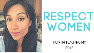 Teaching Our Boys to Respect Women | MOM BOSS OF 3