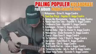 Angga Candra Kolaborasi Paling Populer 2020 Full Album Terbaru 2020 MP3