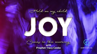Joy Comes In The Morning - Live with Prophet Tracy