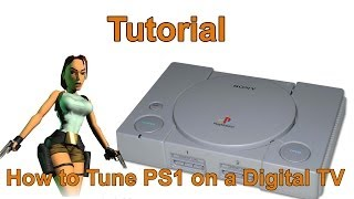 How to set up a Playstation 1 on a digital TV