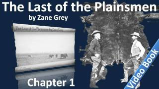 The Last of the Plainsmen by Zane Grey - Chapter 01 - The Arizona Desert