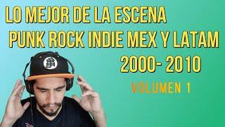 LO MEJOR DE LA MUSICA PUNK ROCK INDIE MEX Y LATAM 2000- 2010
