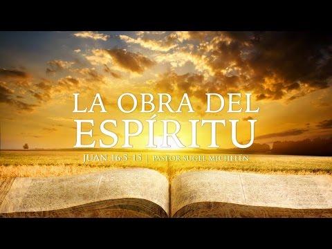 """""""La Obra del Espíritu Santo"""" Juan 16:5-15 Ps. Sugel Michelén"""